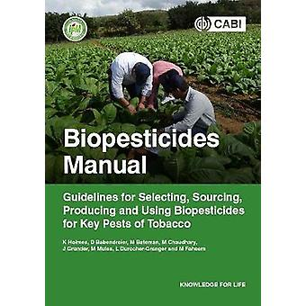 Biopesticides Manual - Guidelines for Selecting - Sourcing - Producing