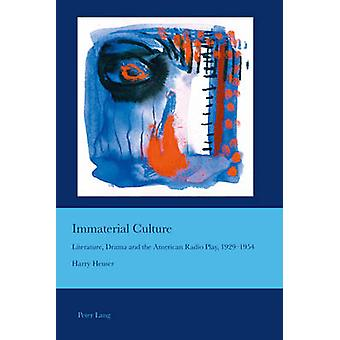 Immaterial Culture - Literature - Drama and the American Radio Play -