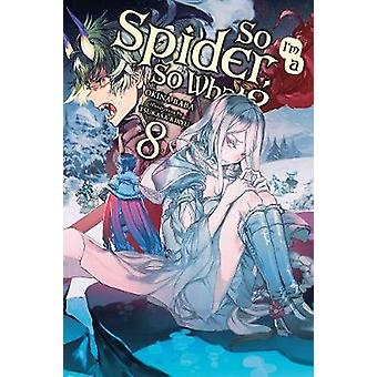 So I'm a Spider - So What? - Vol. 8 (light novel) by Okina Baba - 978