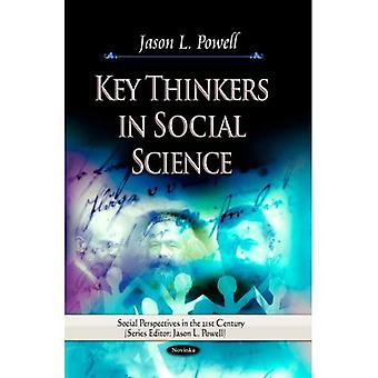 KEY THINKERS IN SOCIAL SCIENCE (Social Perspectives in the 21st Century)