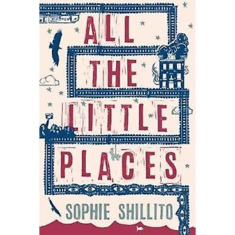 All The Little Places by Sophie Shillito