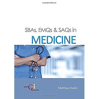 SBAs - EMQs & SAQs in Medicine by Dr. Matthew Hanks - 97819100797