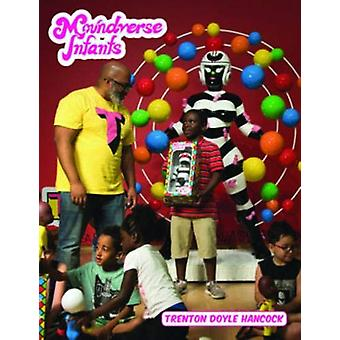 Moundverse Infants by Trenton Doyle Hancock - 9780988545786 Book