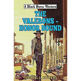 Valerons - Honor Bound by Terrell L Bowers - 9780719830952 Book