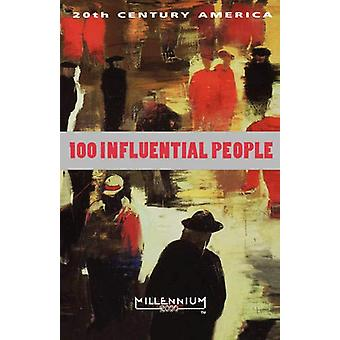 20th Century America - 100 Influential People by Robert C. Baron - 978