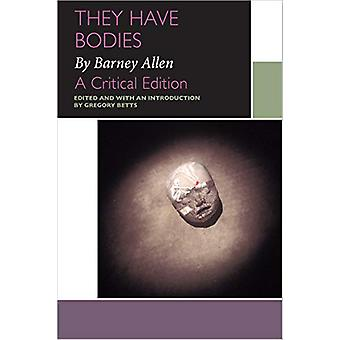 They Have Bodies - by Barney Allen - A Critical Edition by Barney Alle