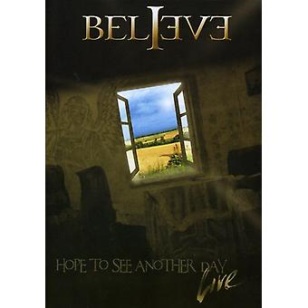Believe - Hope to See Another Day Live [DVD] USA import