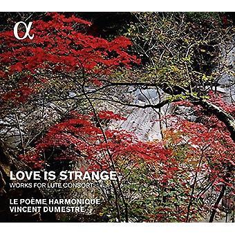 Dumestre, Vincent Le Poéme Harmonique - amor é Strange/obras para alaúde consorte [CD] EUA Import