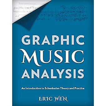 Graphic Music Analysis - An Introduction to Schenkerian Theory and Pra