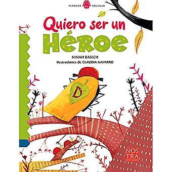 Quiero ser un heroe
