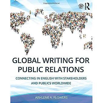 Global Writing for Public Relations: Verbinden in het Engels met stakeholders en publics worldwide