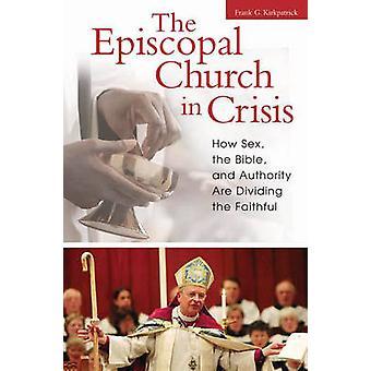 الكنيسة الأسقفية في أزمة -- كيف الجنس -- الكتاب المقدس -- والسلطة
