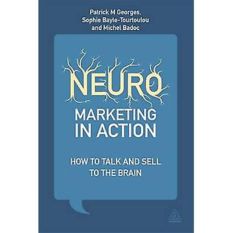 Neuromarketing in Action - How to Talk and Sell to the Brain by Patric