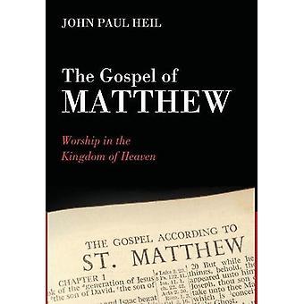 The Gospel of Matthew by John Paul Heil - 9781532600852 Book