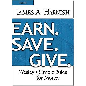 Earn. Save. Give. Youth Study Book by James A. Harnish - 978163088400