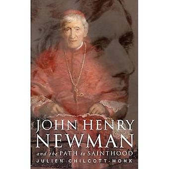 John Henry Newman - och vägen till helgonskap av Julien Chilcott-Monk
