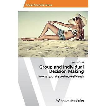 Group and Individual Decision Making by Serys Vytautas - 978363962529