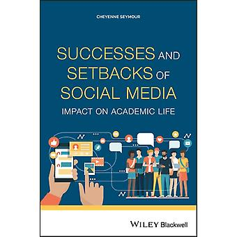 Successes and Setbacks of Social Media by Edited by Cheyenne Seymour