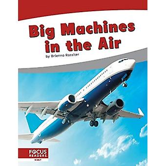 Big Machines in the Air by Brienna Rossiter