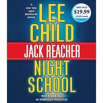 Night School  A Jack Reacher Novel by Lee Child & Read by Dick Hill