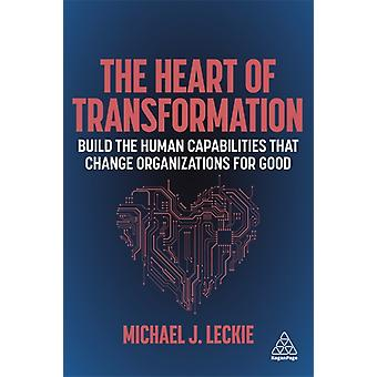 The Heart of Transformation by Michael J. Leckie