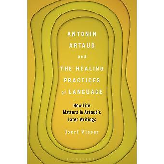 Antonin Artaud and the Healing Practices of Language by Visser & Dr. Joeri Helinium School & Rotterdam & Netherlands