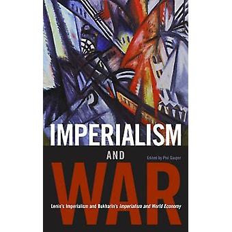 Imperialism And War Classic Writings by VI Lenin and Nikolai Bukharin