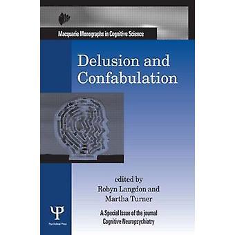Waanideeën en confabulatie Een speciale uitgave van cognitieve neuropsychiatrie Macquarie Monografieën in cognitieve wetenschap