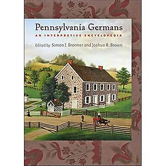Pennsylvania Germans: An Interpretive Encyclopedia (Young Center Books in Anabaptist and Pietist Studies)