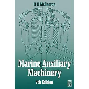 Marine Auxiliary Machinery by H D McGeorge
