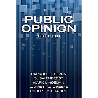 Public Opinion by Carroll J Glynn & Susan Herbst & Mark Lindeman & Garrett J O Keefe
