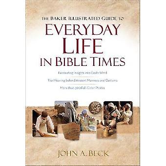 Der Bäcker illustrierte Anleitung zum alltäglichen Leben in biblische Zeiten von John A