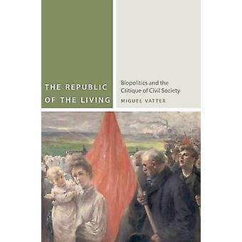 Die Republik der lebenden - Biopolitik und die Kritik an der bürgerlichen Soc