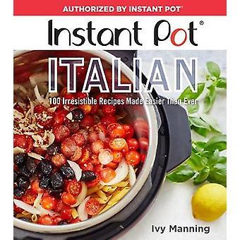 Instant potten italienska - 100 oemotståndliga recept görs enklare än någonsin b