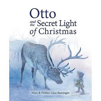 Otto und das geheime Licht von Weihnachten von Nora Surojegin - Pirkko-Lii