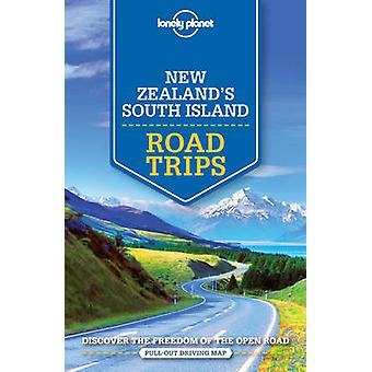 South Island Road Trips Lonely Planet Nouvelle Zélande par le Lonely Planet