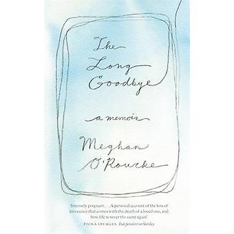 El largo adiós - un libro de memorias por Meghan o ' Rourke - libro 9781844086771