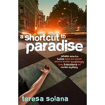 A Shortcut to Paradise by Teresa Solana - Peter Bush - 9781904738558