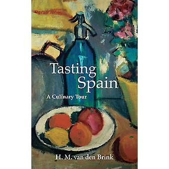 Tasting Spain - A Culinary Tour by H. M. van den Brink - 9781909961210