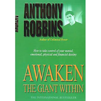 Awaken the Giant within - How to Take Immediate Control of Your Mental