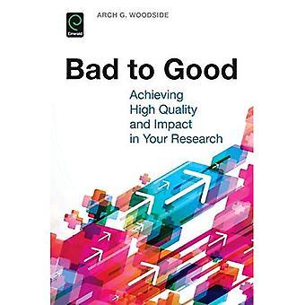 Dålig till bra: att uppnå hög kvalitet och miljöpåverkan i din forskning