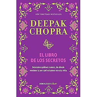 El Libro de Los Secretos (the Book of Secrets: Unlocking the Hidden Dimensions of Your Life)