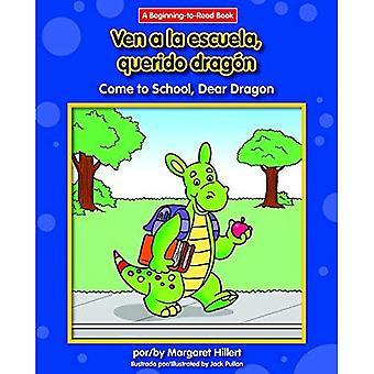 Ven a la Escuela, Querido Dragon/Come To School, lieve Dragon (lieve Dragon Spaans/Engels (begin te lezen))