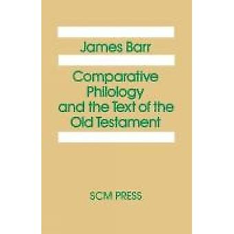 Comparative Philology and the Text of the Old Testament by Barr & James