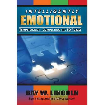 Intelligently Emotional by Lincoln & Ray W.
