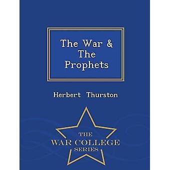 Der Krieg der Propheten War College-Serie von Thurston & Herbert