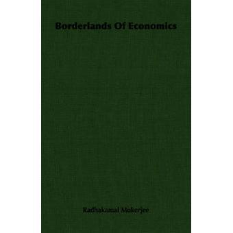 Borderlands of Economics by Radhakamal Mukerjee & Mukerjee