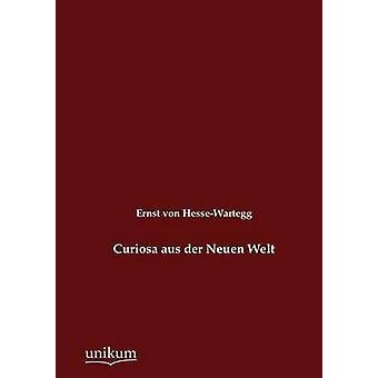 Der aus de curiosa Neuen Welt von HesseWartegg & Ernst