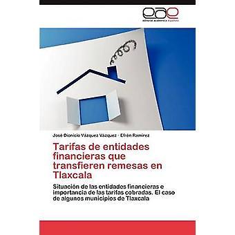 Tarifas de entidades financieras que transfieren remesas en Tlaxcala by Vzquez Vzquez Jos Dionicio
