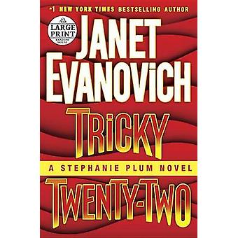Tricky Twenty-Two (large type edition) by Janet Evanovich - 978038536